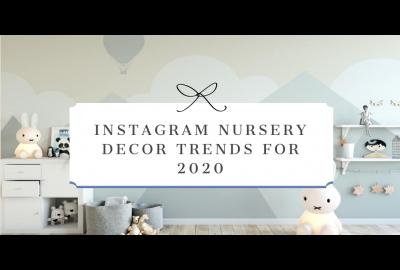 Instagram Inspired Nursery Decor Trends for 2020